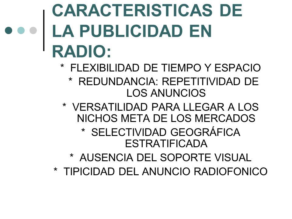 CARACTERISTICAS DE LA PUBLICIDAD EN RADIO: