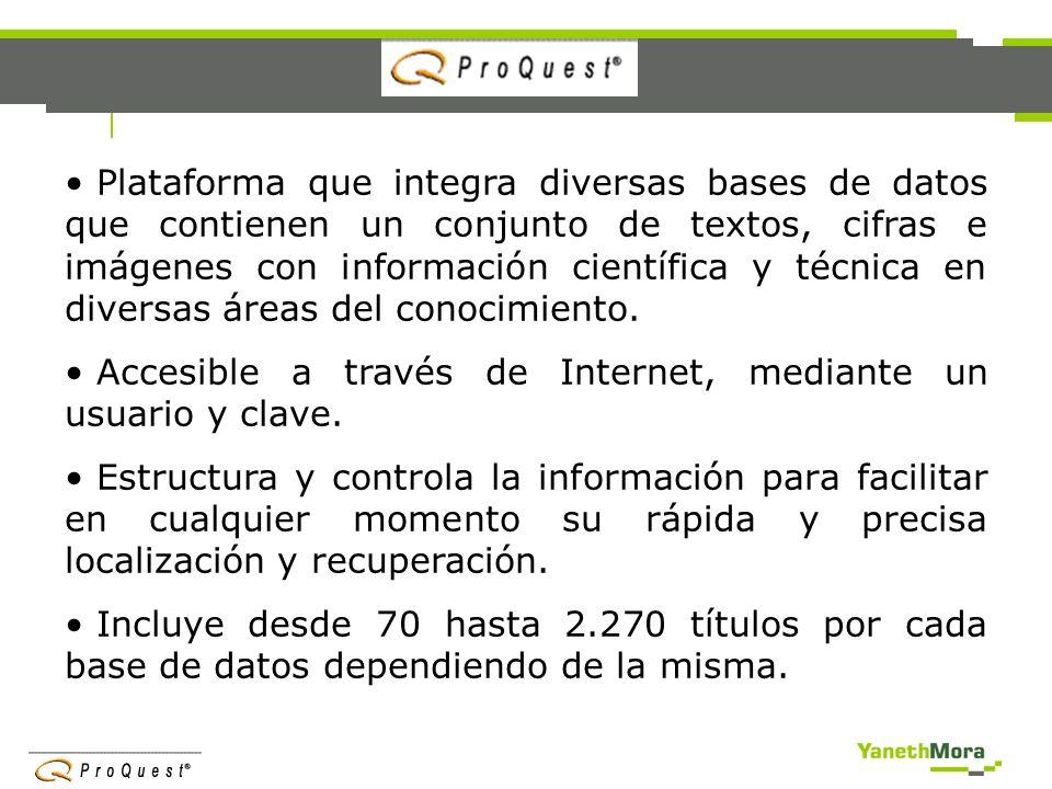 Plataforma que integra diversas bases de datos que contienen un conjunto de textos, cifras e imágenes con información científica y técnica en diversas áreas del conocimiento.