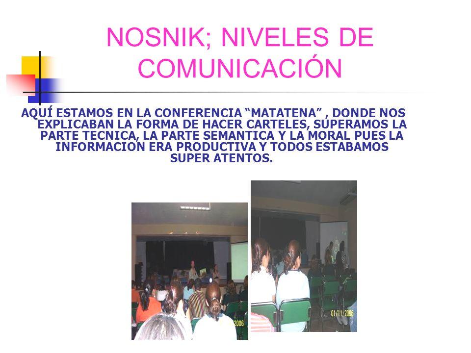 NOSNIK; NIVELES DE COMUNICACIÓN