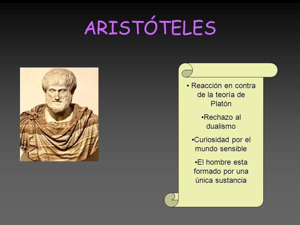 ARISTÓTELES Reacción en contra de la teoría de Platón