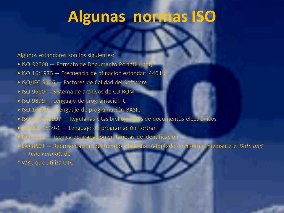 Algunas normas ISO Algunos estándares son los siguientes: