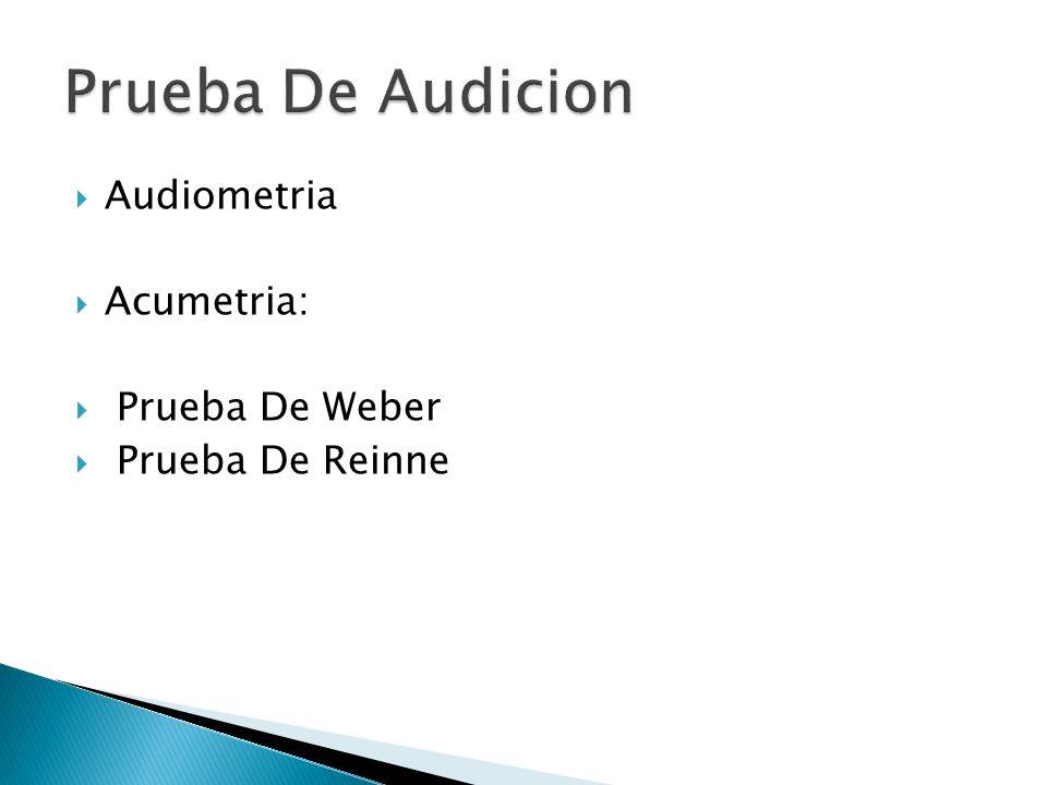 Prueba De Audicion Audiometria Acumetria: Prueba De Weber