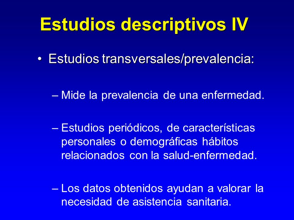 Estudios descriptivos IV