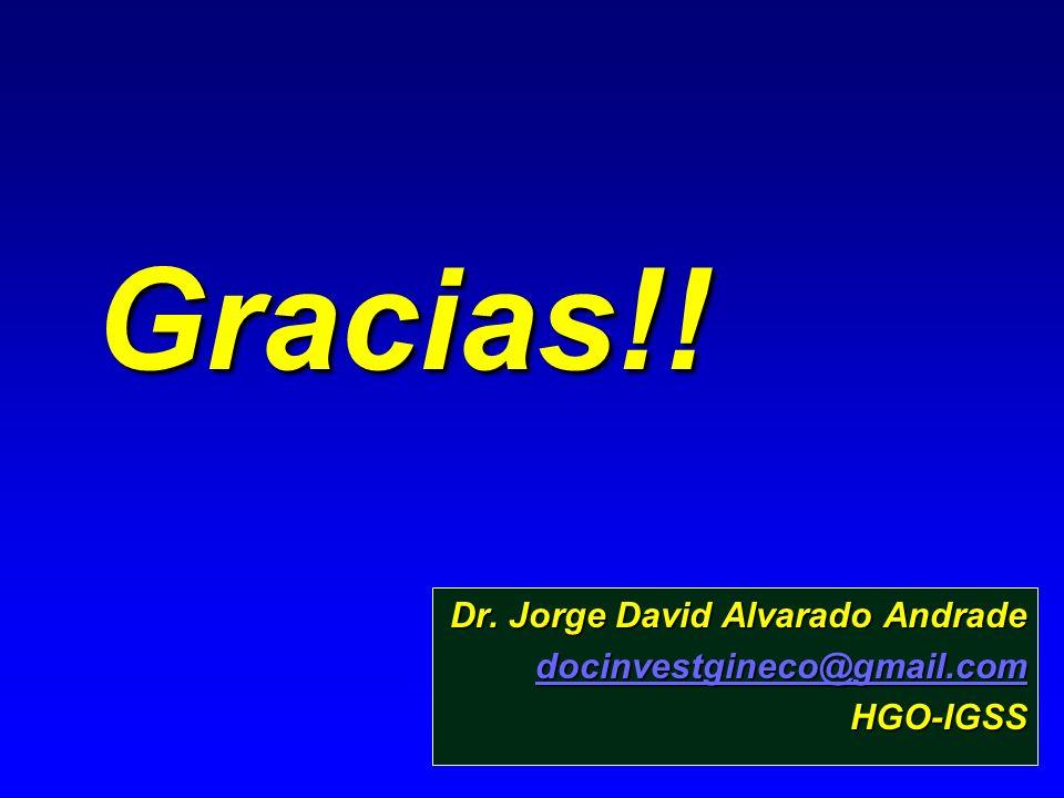 Gracias!! Dr. Jorge David Alvarado Andrade docinvestgineco@gmail.com HGO-IGSS