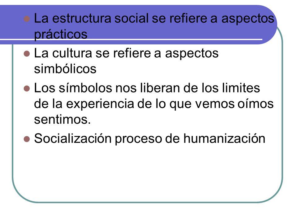 La estructura social se refiere a aspectos prácticos