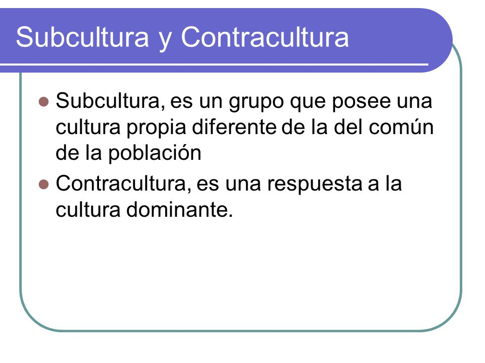 Subcultura y Contracultura