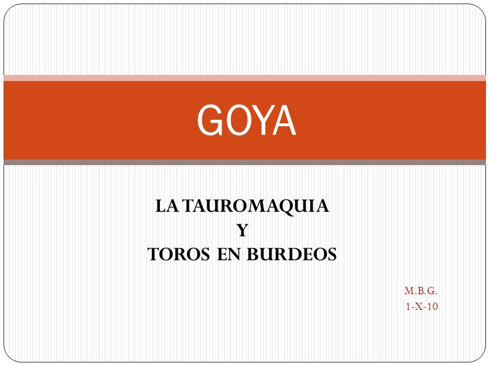 LA TAUROMAQUIA Y TOROS EN BURDEOS M.B.G. 1-X-10