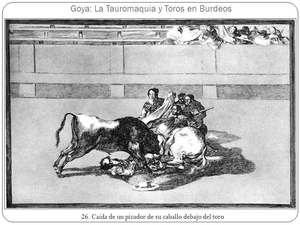 Goya: La Tauromaquia y Toros en Burdeos