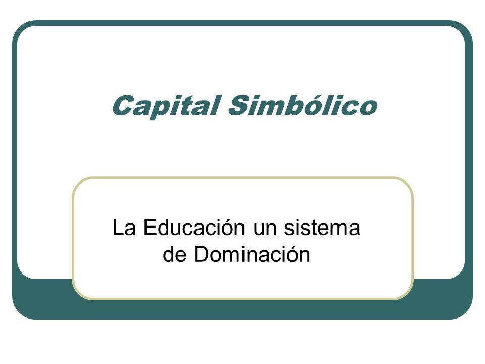La Educación un sistema de Dominación