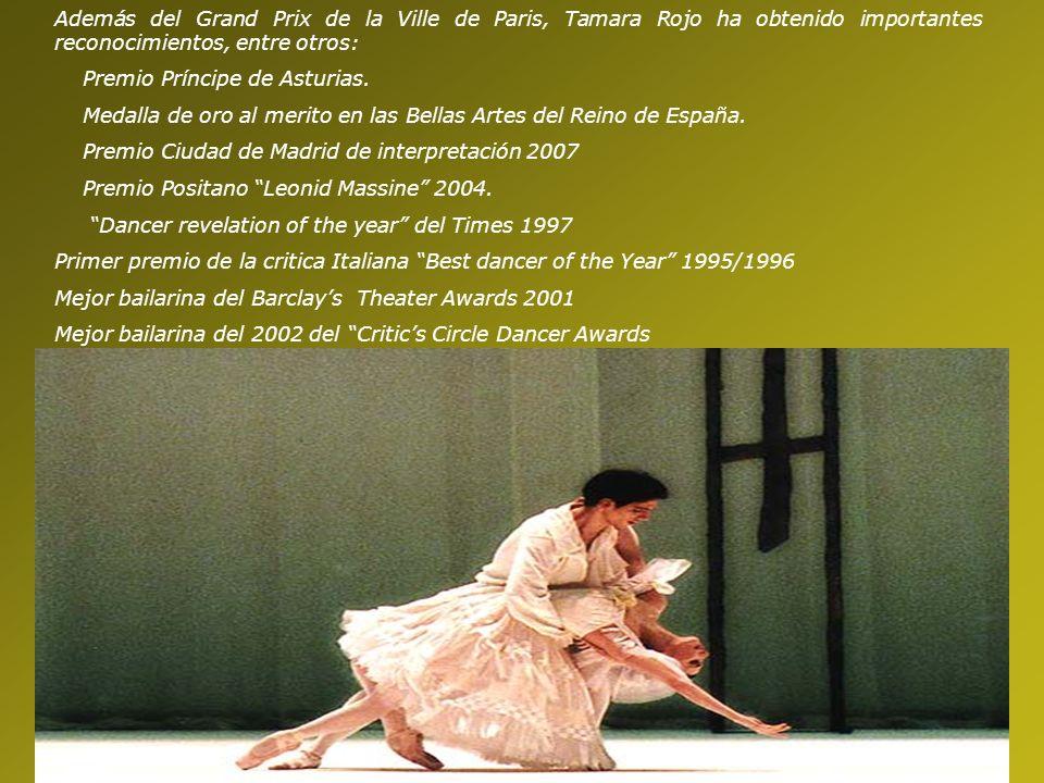 Además del Grand Prix de la Ville de Paris, Tamara Rojo ha obtenido importantes reconocimientos, entre otros: