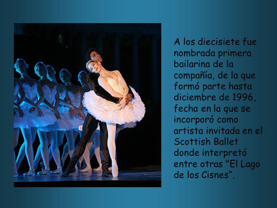 A los diecisiete fue nombrada primera bailarina de la compañía, de la que formó parte hasta diciembre de 1996, fecha en la que se incorporó como artista invitada en el Scottish Ballet donde interpretó entre otras El Lago de los Cisnes .