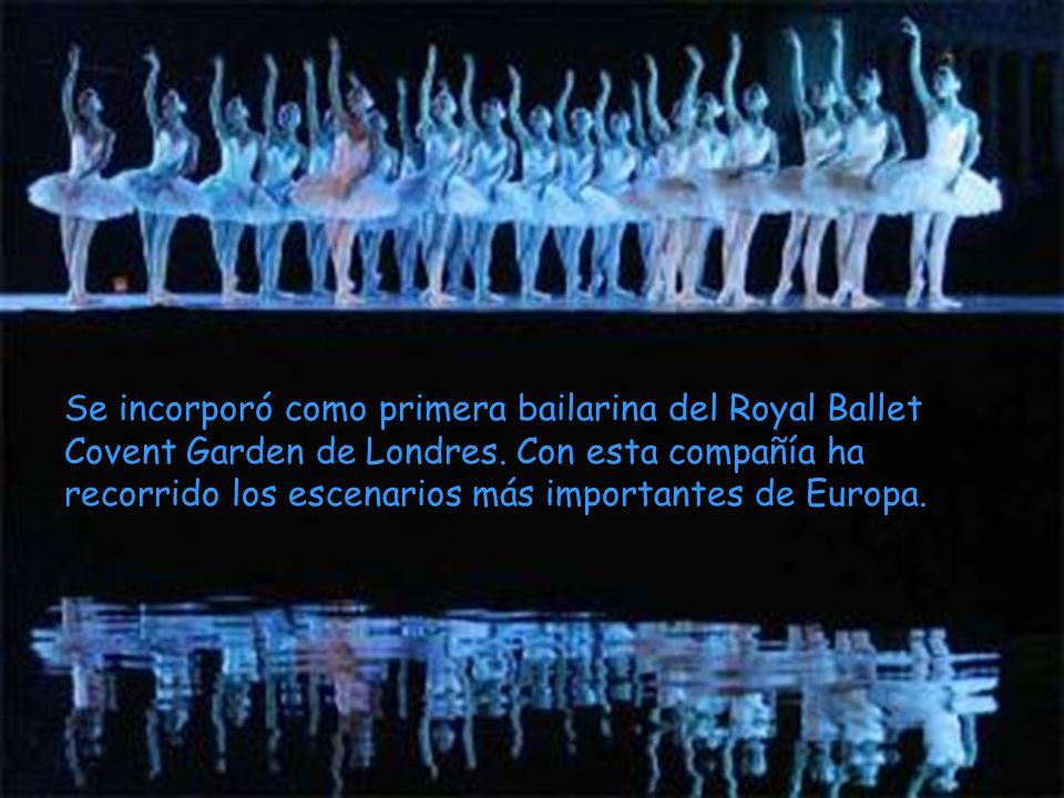 Se incorporó como primera bailarina del Royal Ballet Covent Garden de Londres.
