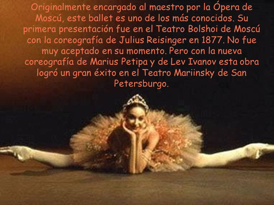 Originalmente encargado al maestro por la Ópera de Moscú, este ballet es uno de los más conocidos.