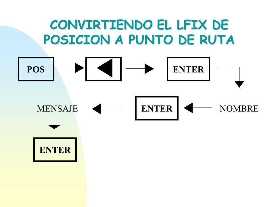 CONVIRTIENDO EL LFIX DE POSICION A PUNTO DE RUTA