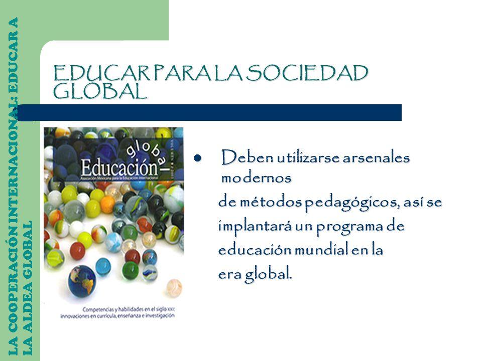 EDUCAR PARA LA SOCIEDAD GLOBAL
