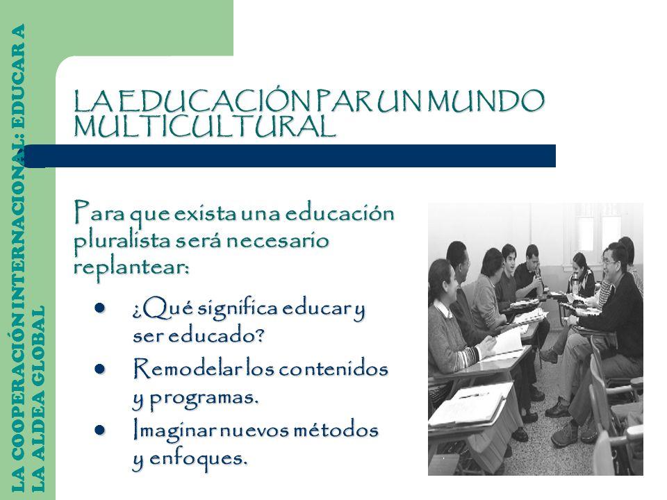 Para que exista una educación pluralista será necesario replantear: