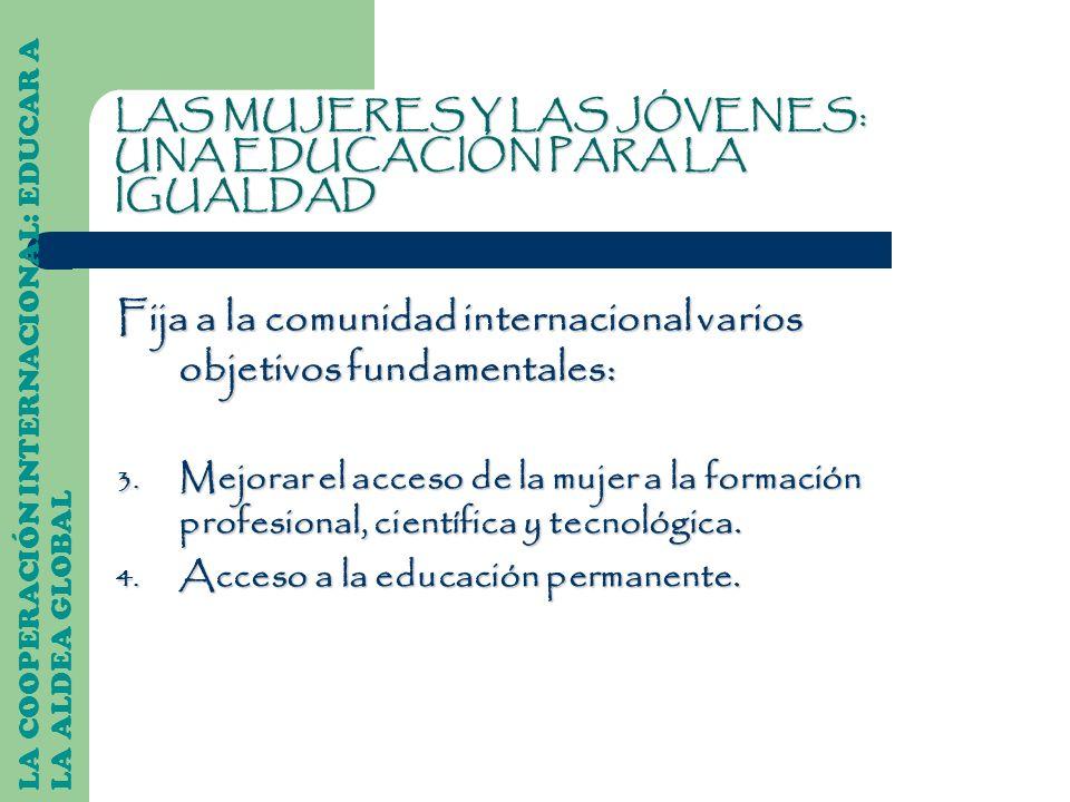 Fija a la comunidad internacional varios objetivos fundamentales:
