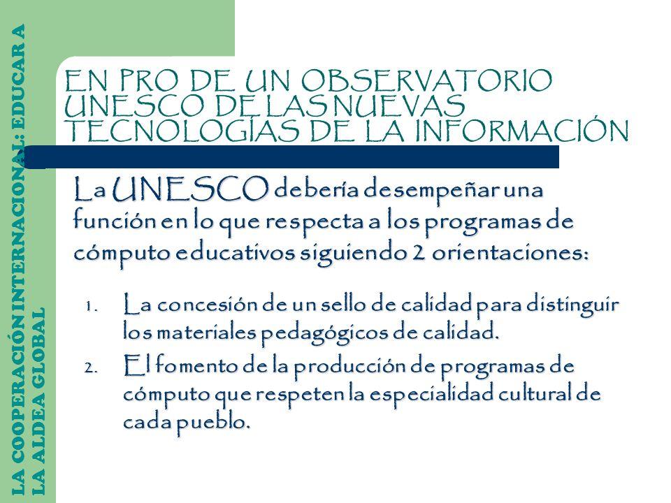 EN PRO DE UN OBSERVATORIO UNESCO DE LAS NUEVAS TECNOLOGÍAS DE LA INFORMACIÓN