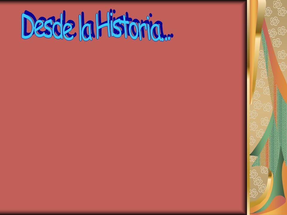 Desde la Historia...