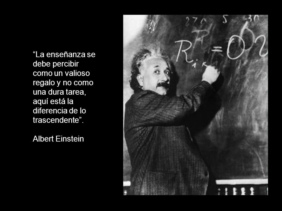 La enseñanza se debe percibir como un valioso regalo y no como una dura tarea, aquí está la diferencia de lo trascendente .