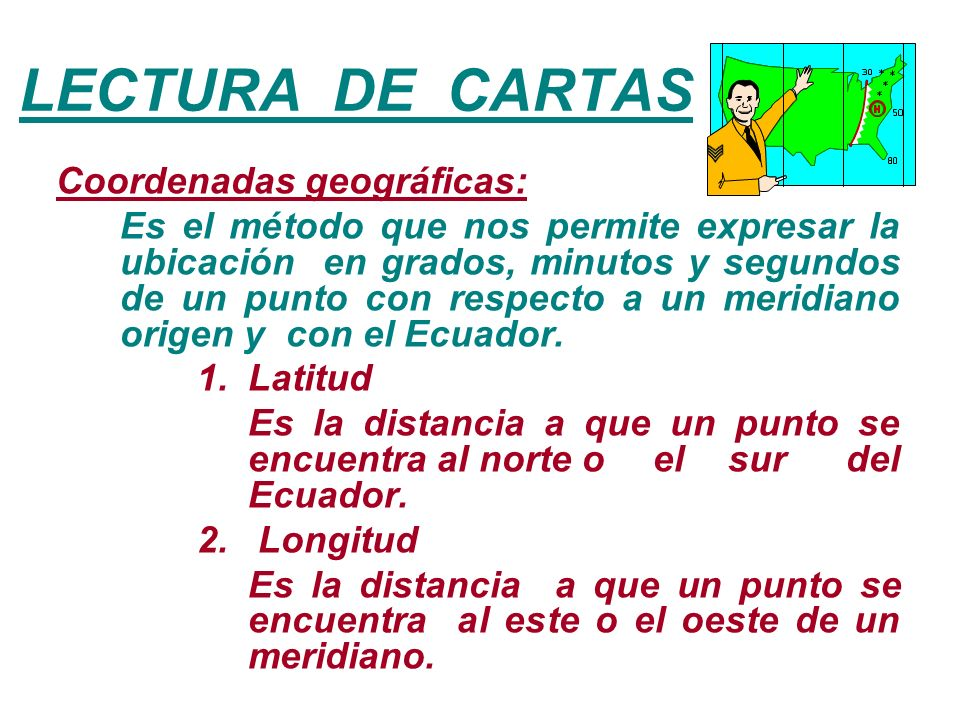 LECTURA DE CARTAS Coordenadas geográficas: