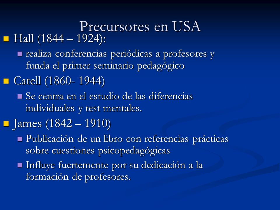 Precursores en USA Hall (1844 – 1924): Catell (1860- 1944)