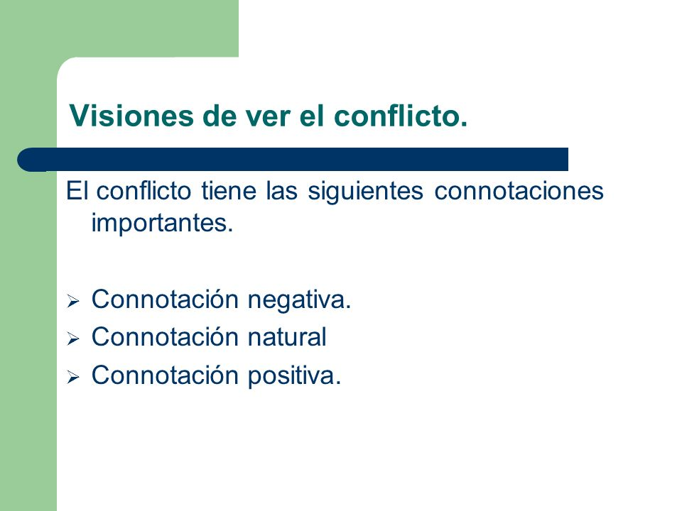 Visiones de ver el conflicto.