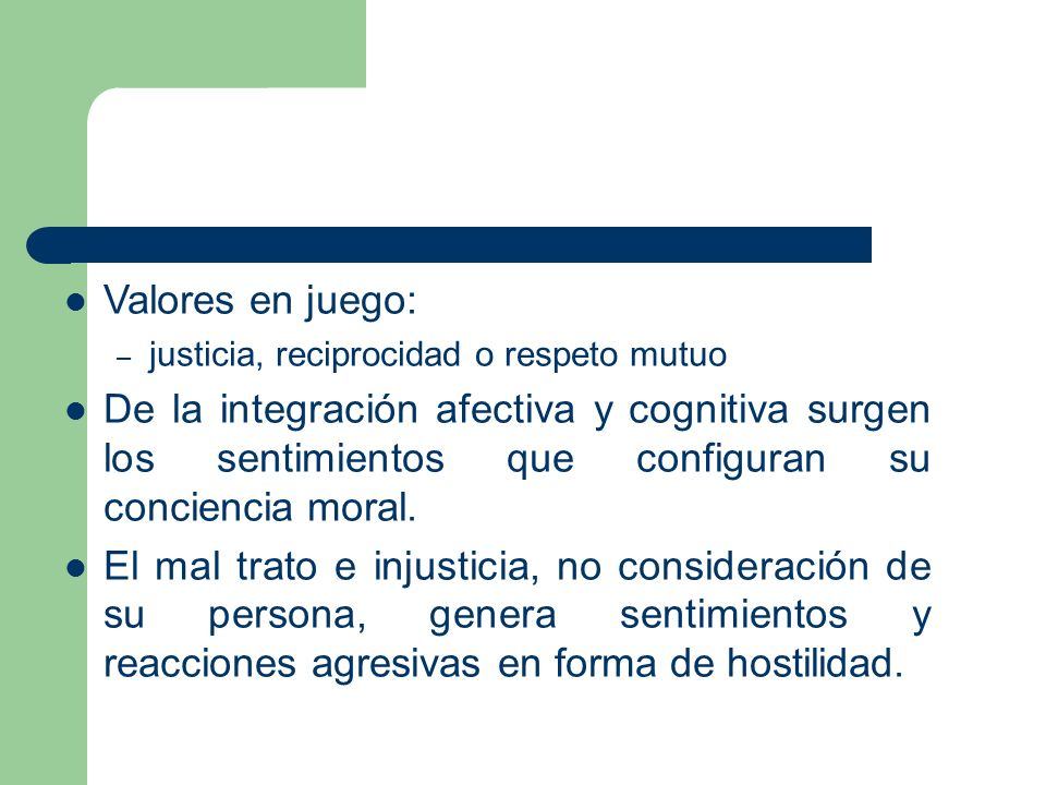Valores en juego:justicia, reciprocidad o respeto mutuo.