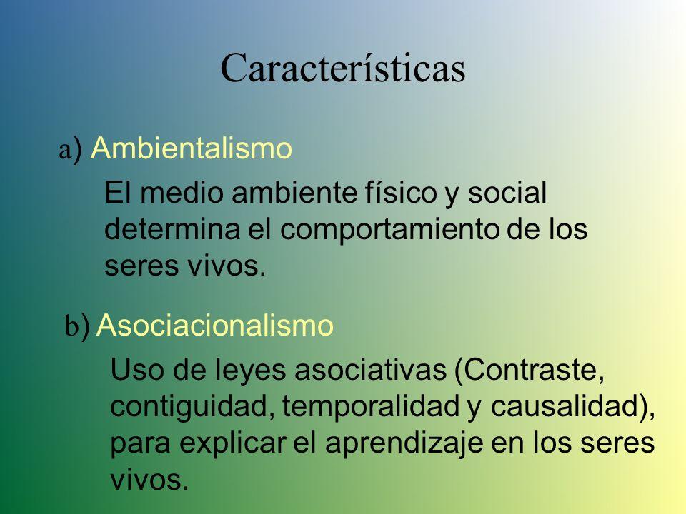 Características a) Ambientalismo