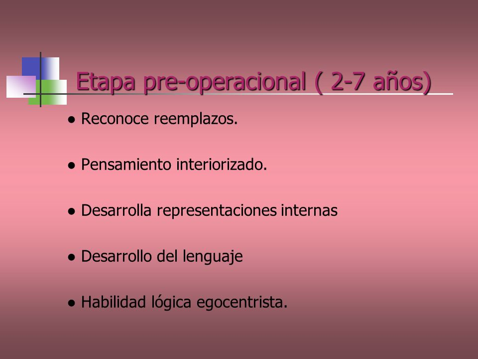 Etapa pre-operacional ( 2-7 años)
