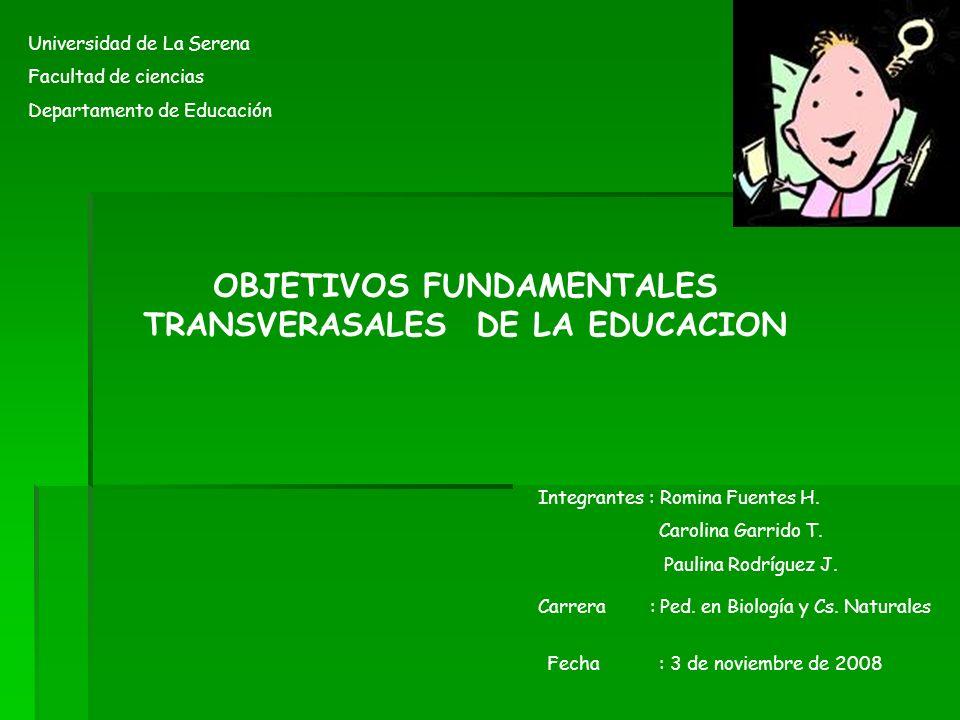 OBJETIVOS FUNDAMENTALES TRANSVERASALES DE LA EDUCACION