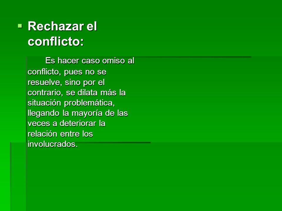 Rechazar el conflicto: