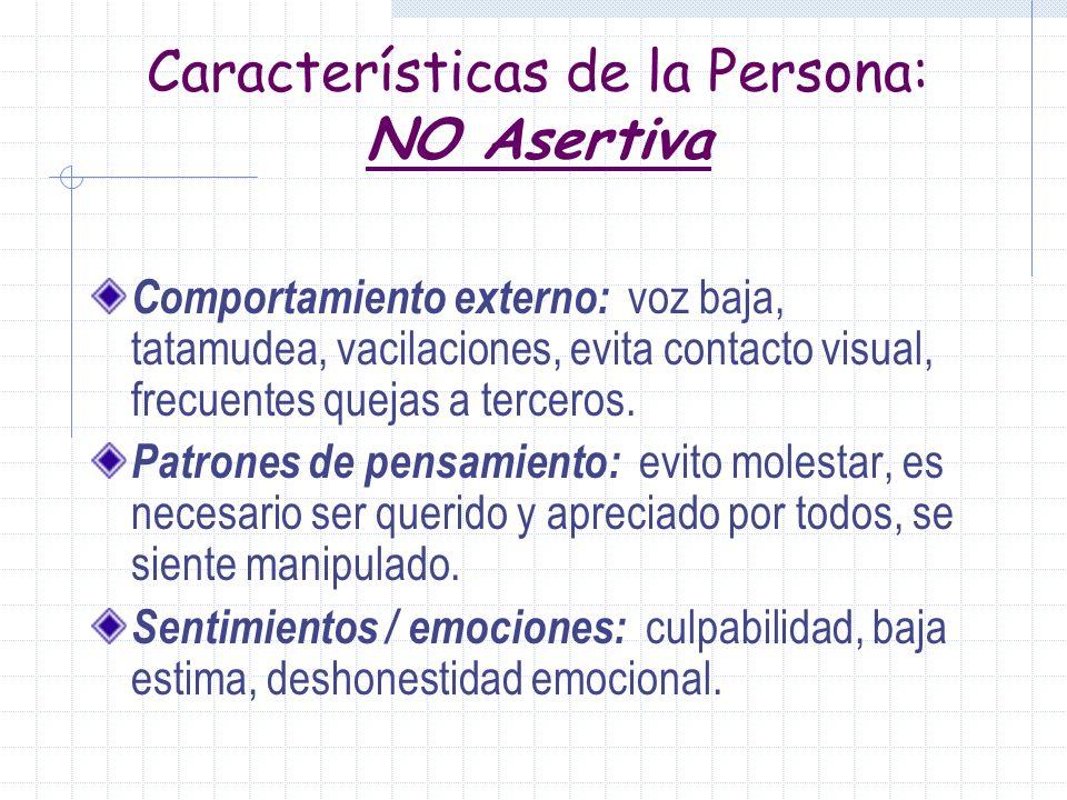 Características de la Persona: NO Asertiva
