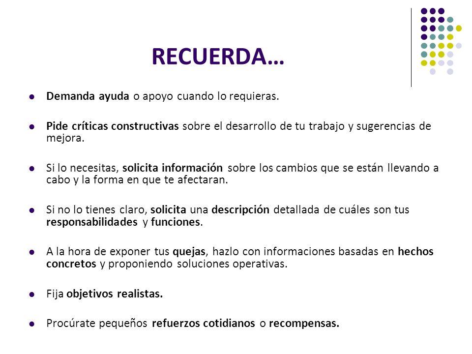 RECUERDA… Demanda ayuda o apoyo cuando lo requieras.