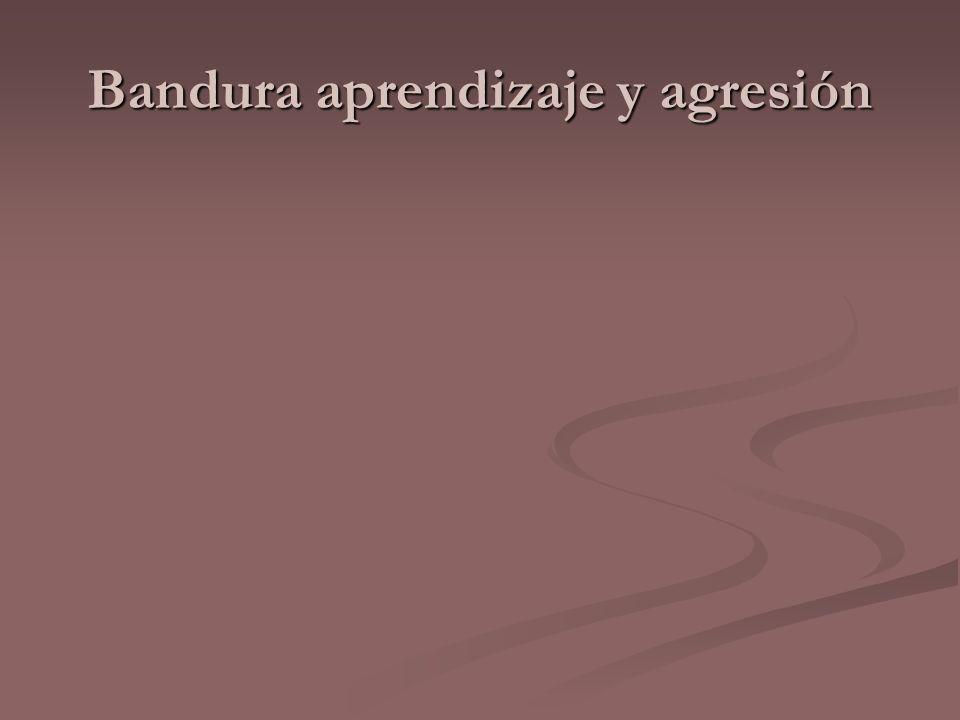 Bandura aprendizaje y agresión