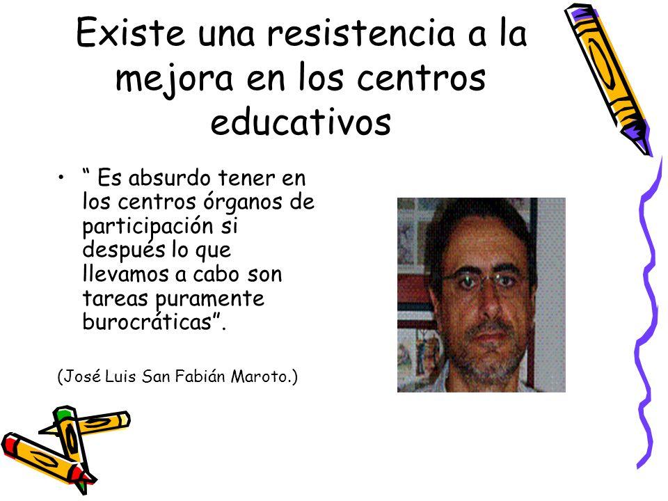 Existe una resistencia a la mejora en los centros educativos