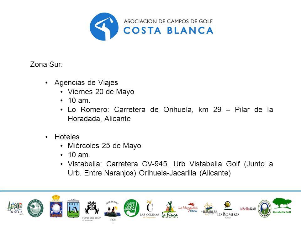 Zona Sur: Agencias de Viajes. Viernes 20 de Mayo. 10 am. Lo Romero: Carretera de Orihuela, km 29 – Pilar de la Horadada, Alicante.