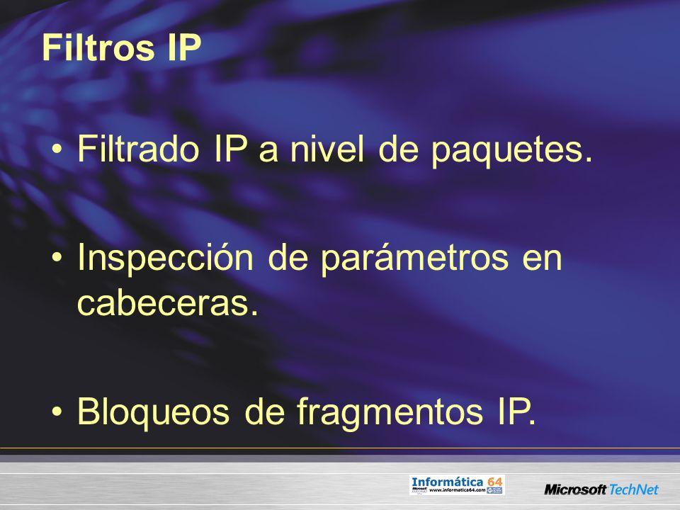 Filtros IP Filtrado IP a nivel de paquetes. Inspección de parámetros en cabeceras.
