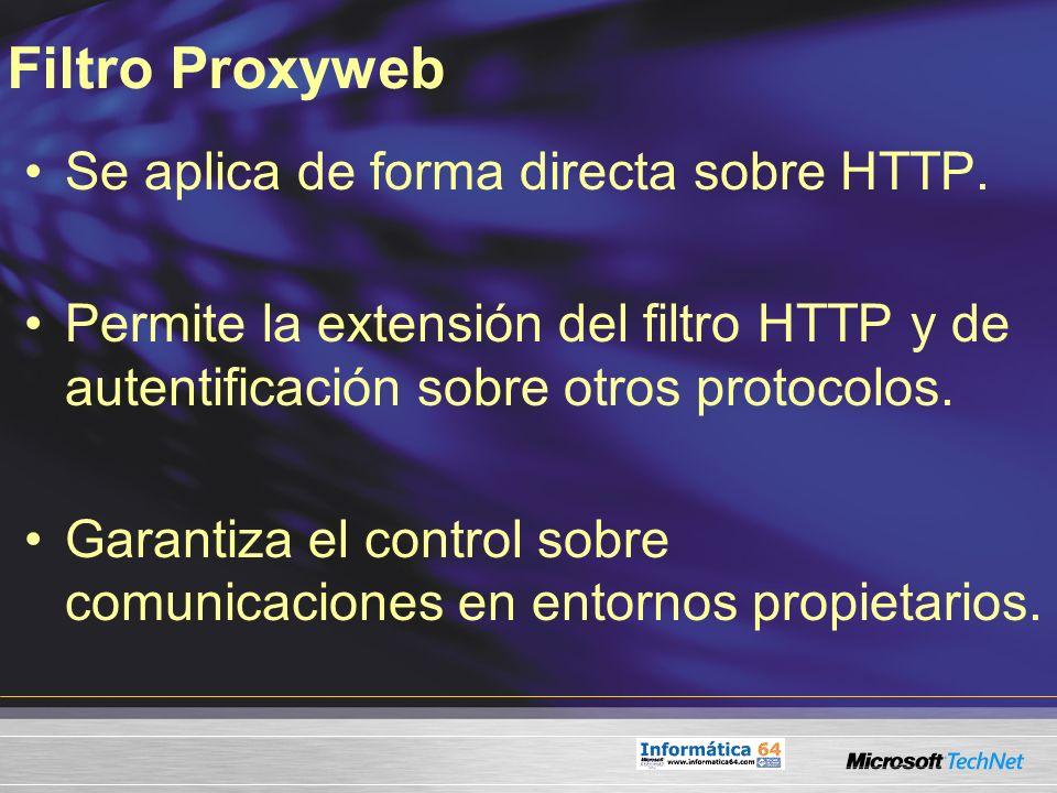 Filtro Proxyweb Se aplica de forma directa sobre HTTP.