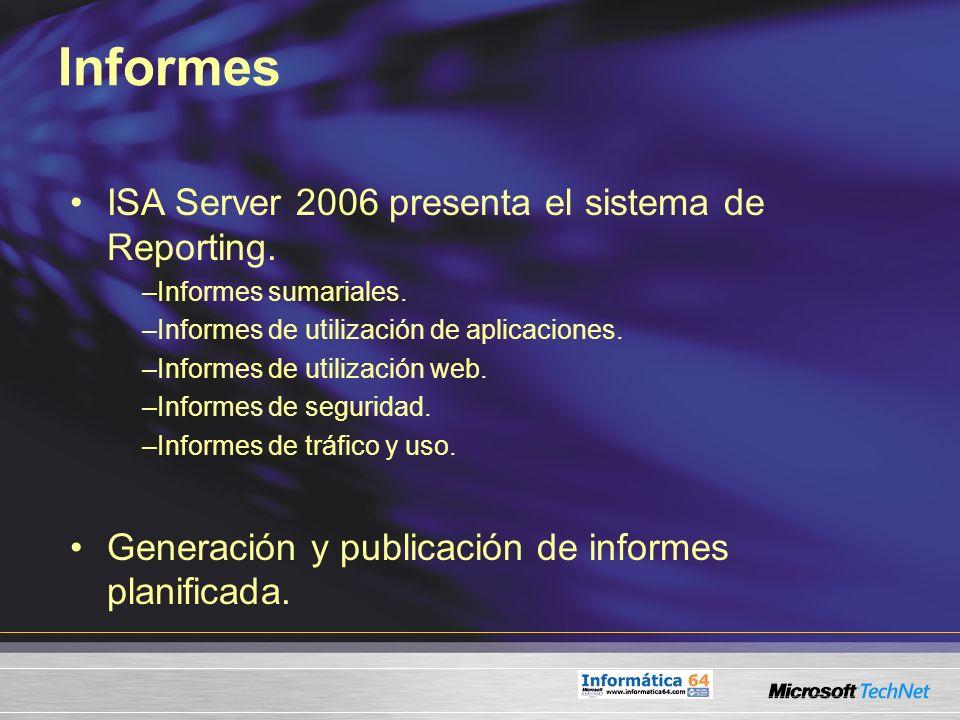 Informes ISA Server 2006 presenta el sistema de Reporting.