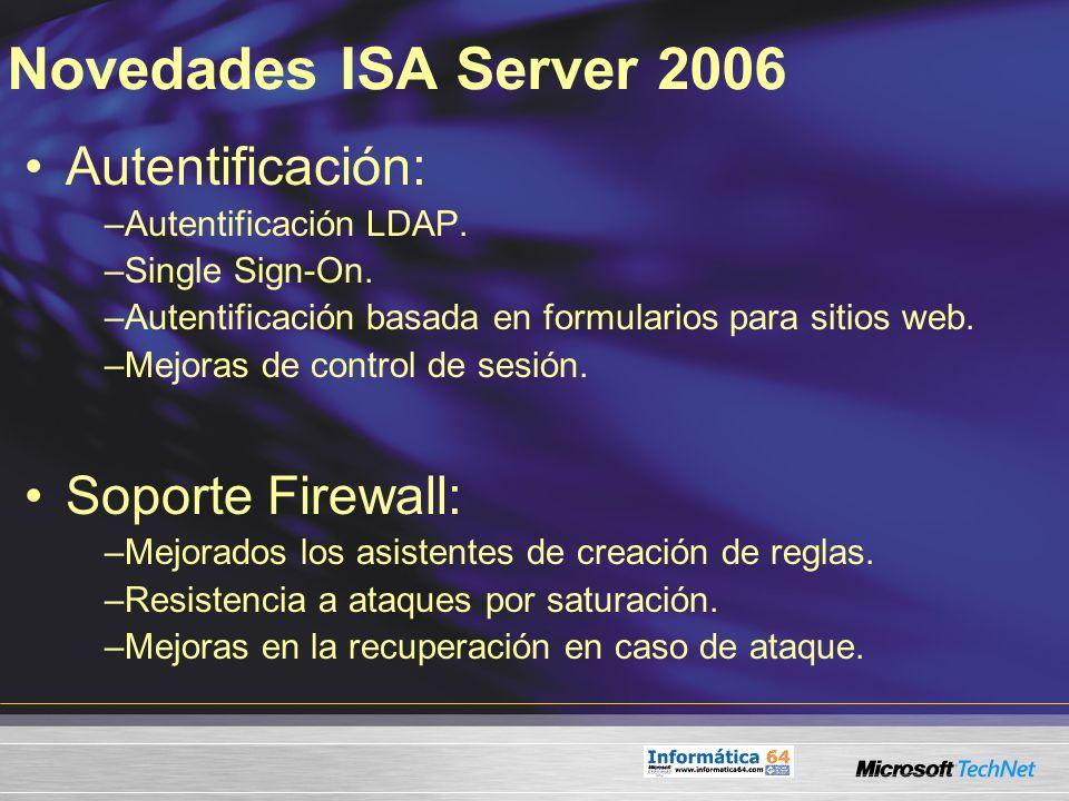 Novedades ISA Server 2006 Autentificación: Soporte Firewall: