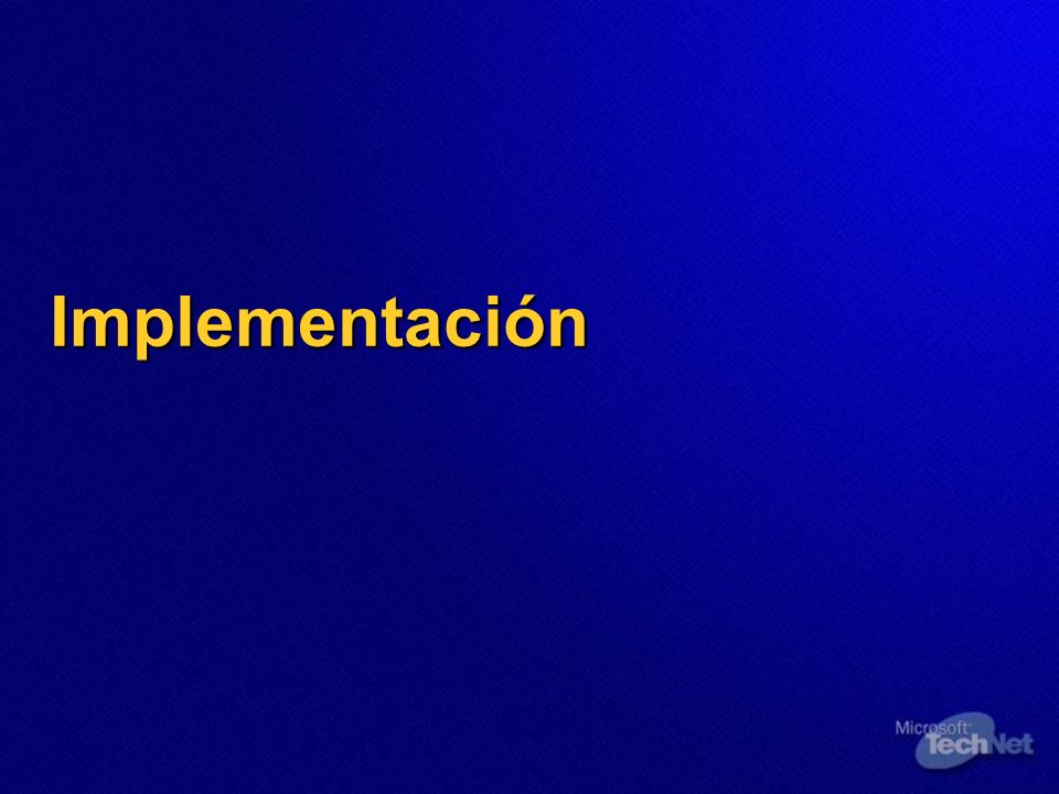 3/24/2017 3:56 PM Implementación. © 2004 Microsoft Corporation. All rights reserved.