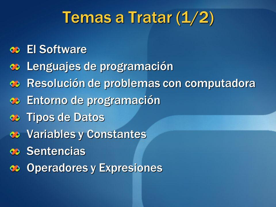 Temas a Tratar (1/2) El Software Lenguajes de programación