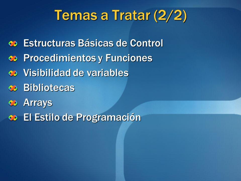 Temas a Tratar (2/2) Estructuras Básicas de Control