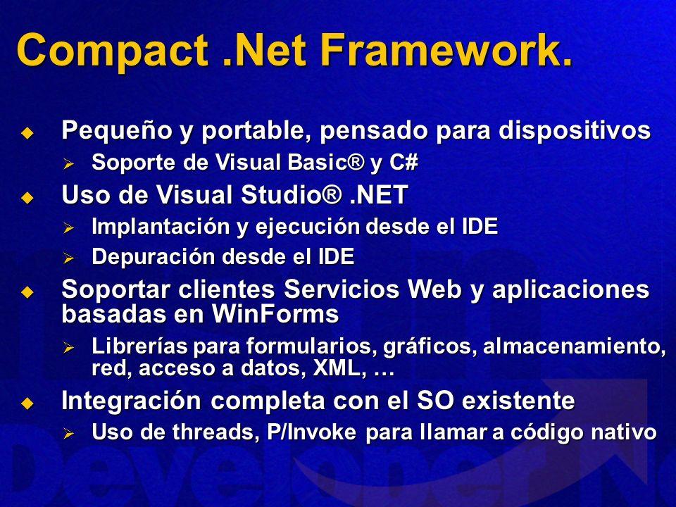 Compact .Net Framework. Pequeño y portable, pensado para dispositivos