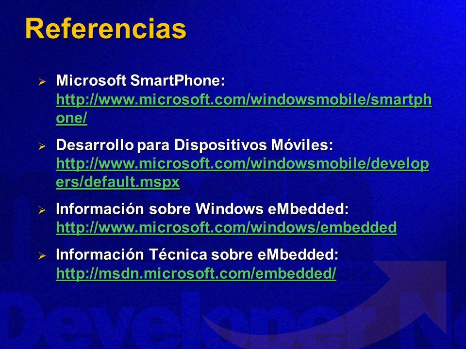 Referencias Microsoft SmartPhone: http://www.microsoft.com/windowsmobile/smartphone/