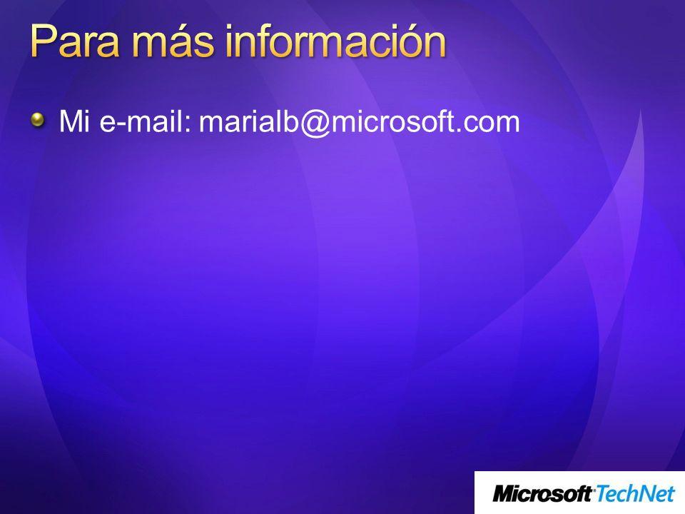 Para más información Mi e-mail: marialb@microsoft.com