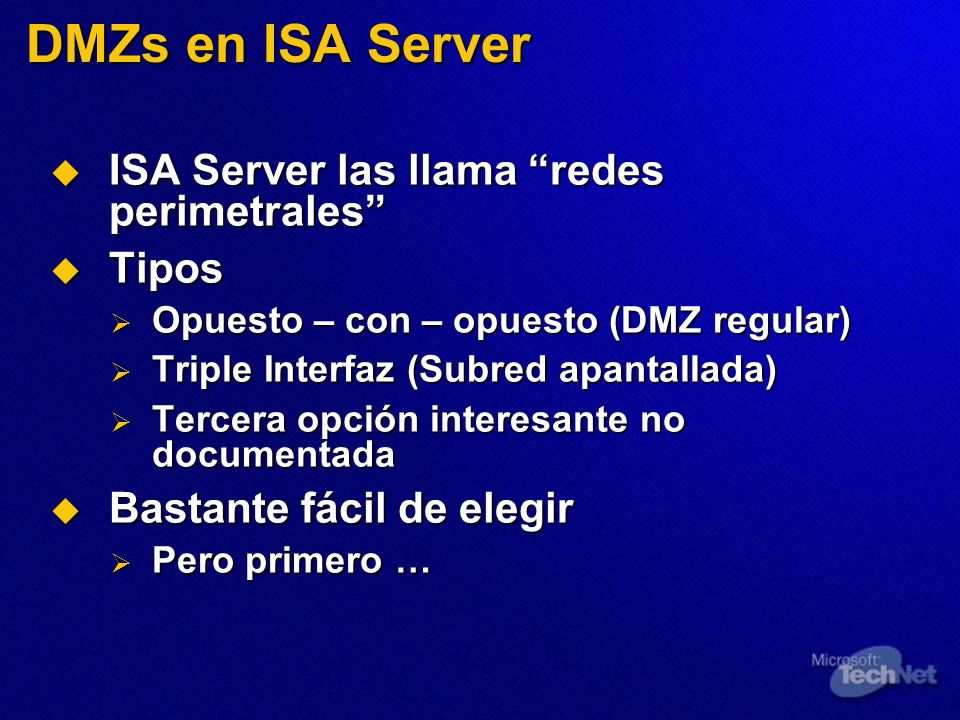 DMZs en ISA Server ISA Server las llama redes perimetrales Tipos