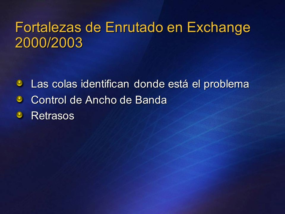 Fortalezas de Enrutado en Exchange 2000/2003