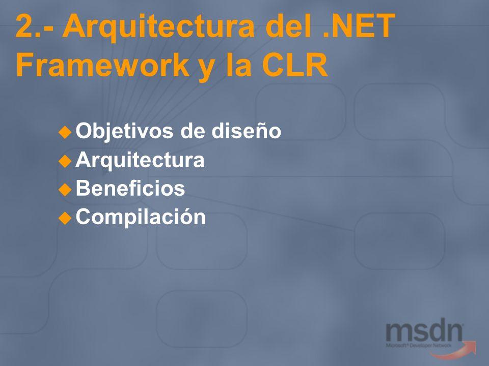 2.- Arquitectura del .NET Framework y la CLR
